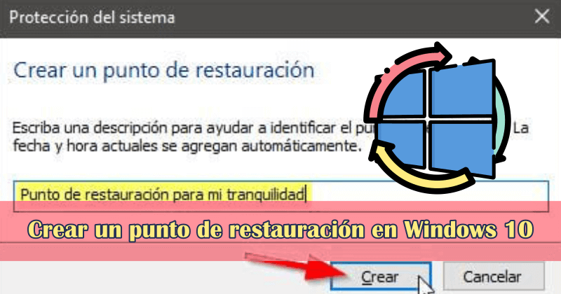 Cómo crear un punto de restauración en Windows 10