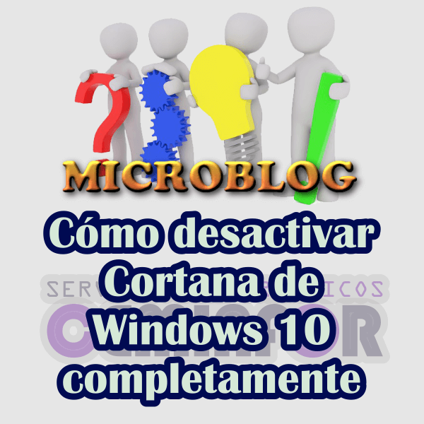 Cómo desactivar Cortana de Windows 10 por completo