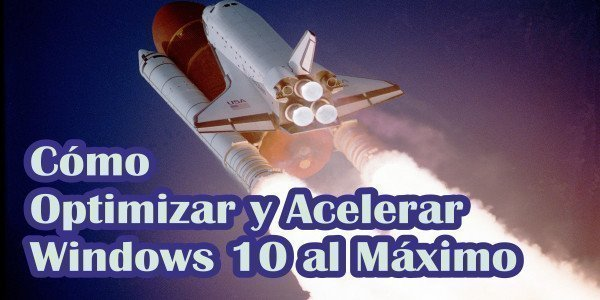 Optimizar y acelerar Windows 10