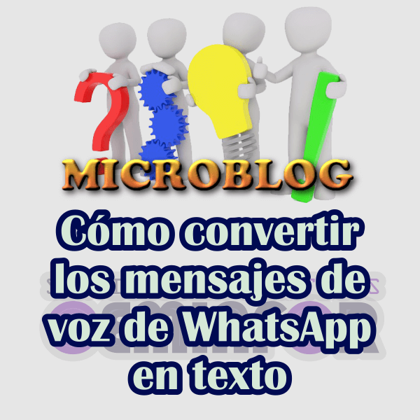 Cómo convertir los mensajes de voz de WhatsApp en texto